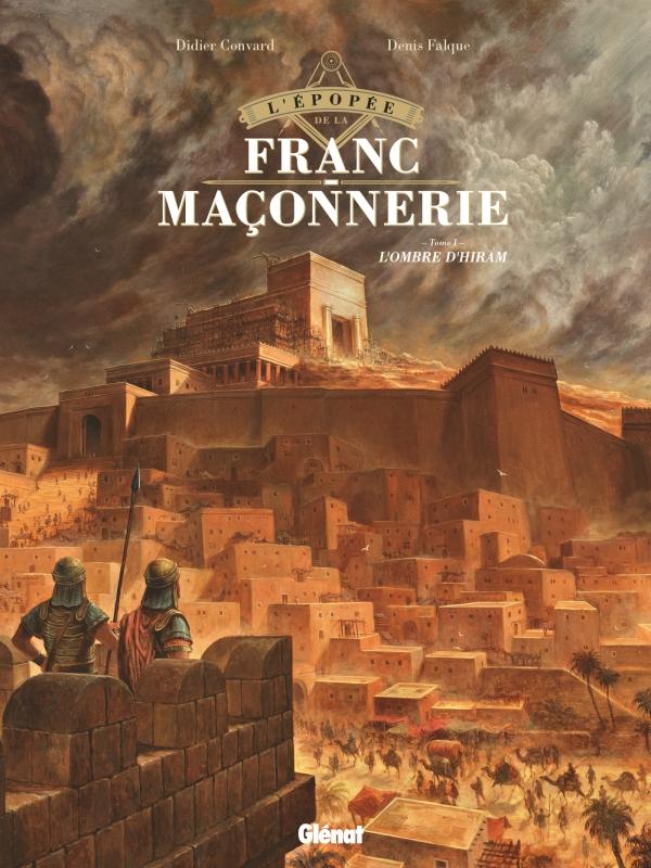 L'Épopée de la franc-maçonnerie T1 : L'ombre d'Hiram (0), bd chez Glénat de Convard, Falque, Cesano, Delval