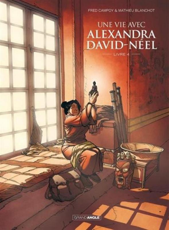 Une Vie avec Alexandra David-Néel T4, bd chez Bamboo de Campoy, Blanchot