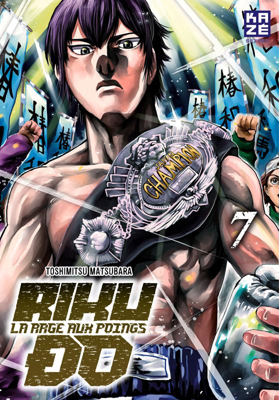 Riku-do la rage aux poings T7, manga chez Kazé manga de Matsubara