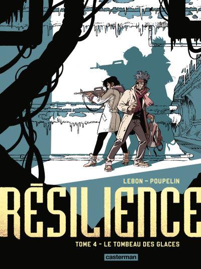 Résilience T4 : Le Tombeau des glaces (0), bd chez Casterman de Lebon, Poupelin