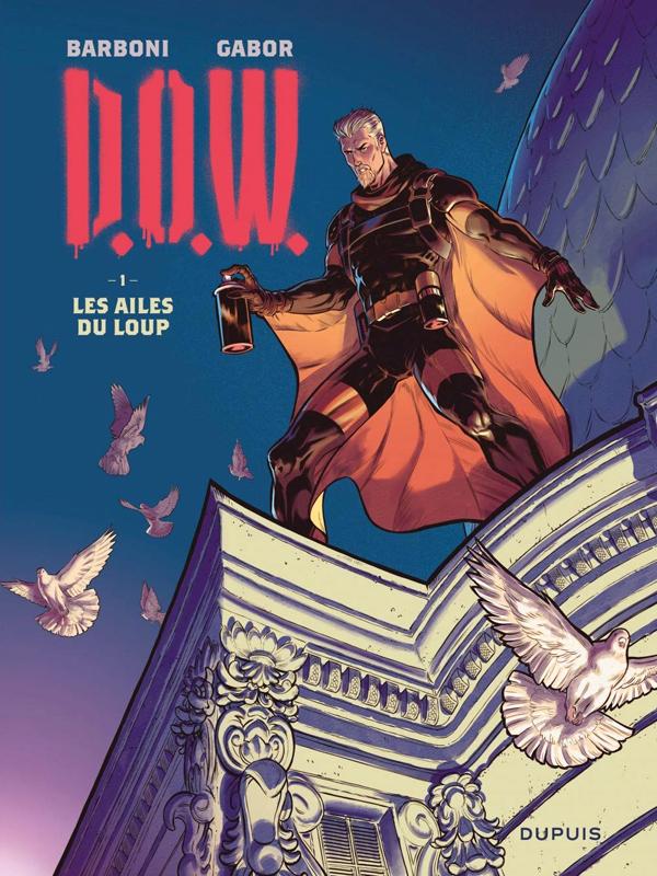 D.O.W. T1 : Les ailes du loup (0), bd chez Dupuis de Barboni, Gabor
