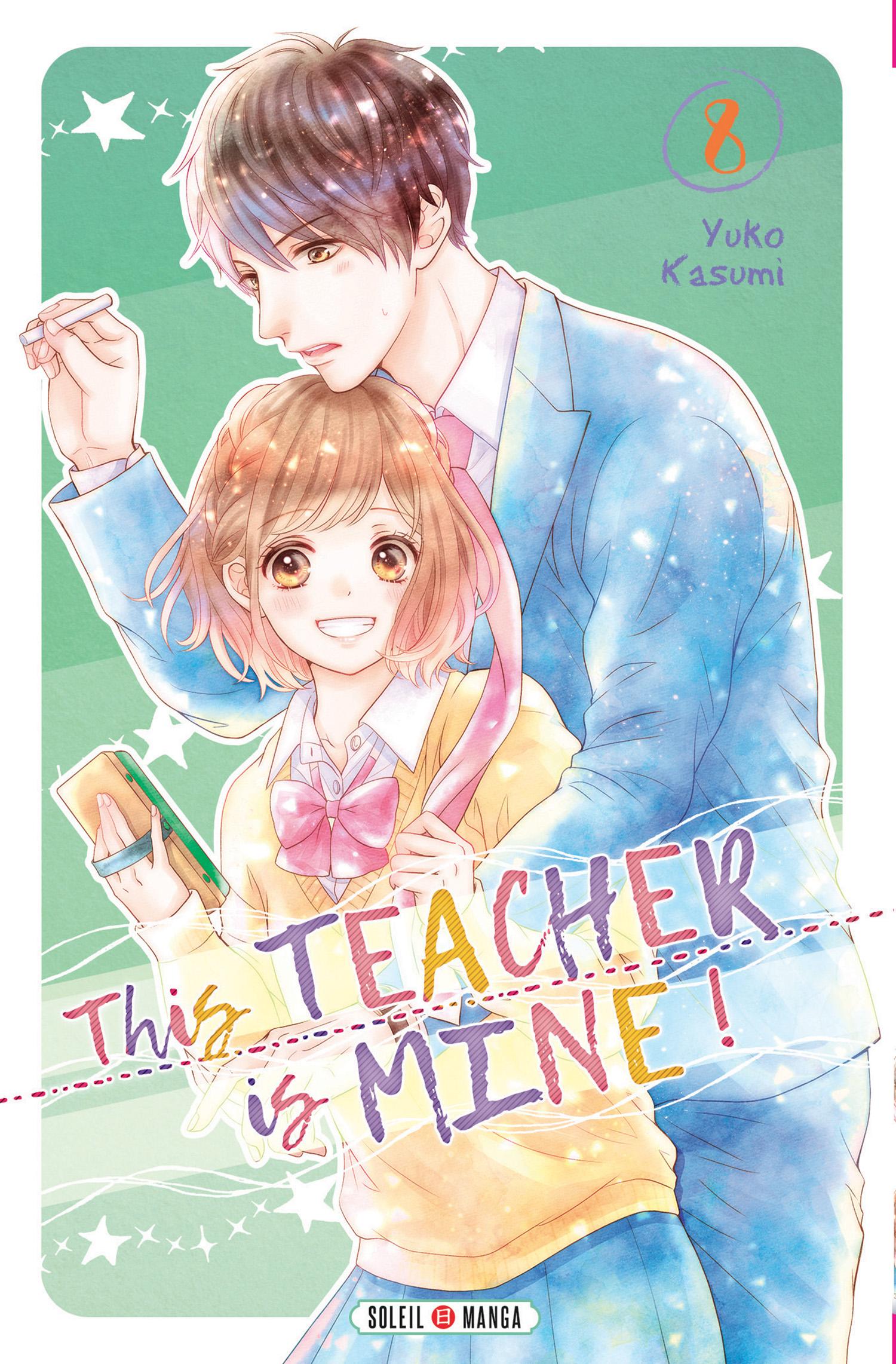This teacher is mine  T8, manga chez Soleil de Kasumi
