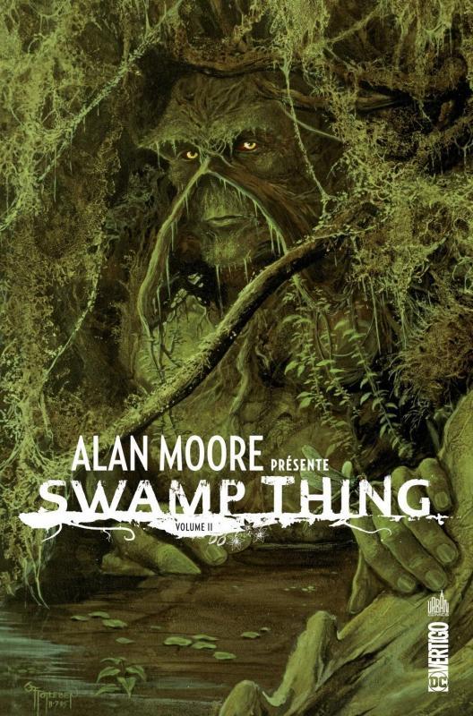 Alan Moore présente Swamp Thing T2, comics chez Urban Comics de Moore, Woch, Veitch, Bissette, Wood