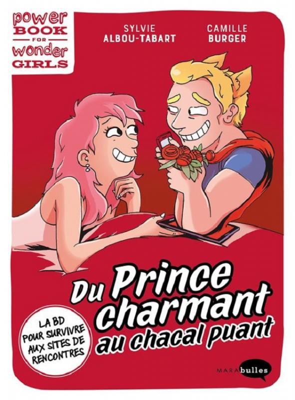 Du prince charmant au chacal puant : La BD pour survivre aux sites de rencontres (0), bd chez Marabout de Albou-Tabart, Burger