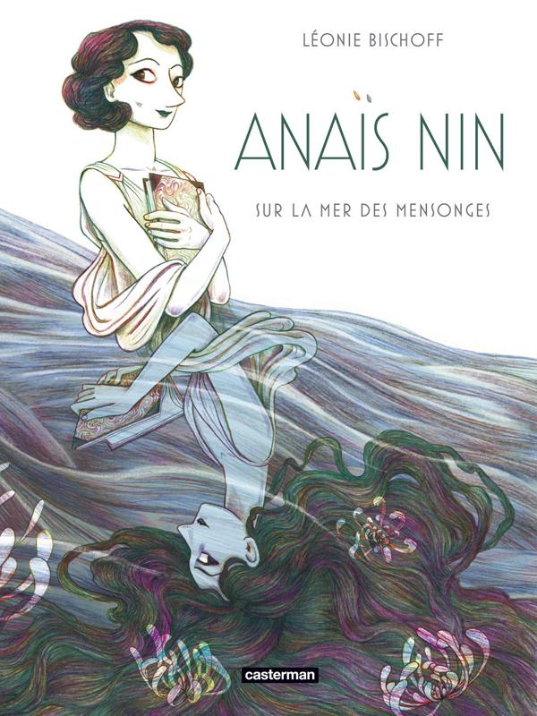 Anaïs Nin, bd chez Casterman de Bischoff