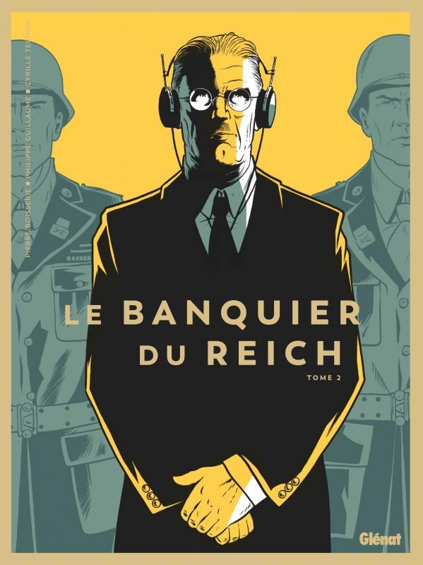 Le Banquier du Reich T2, bd chez Glénat de Boisserie, Guillaume, Ternon, Labriet