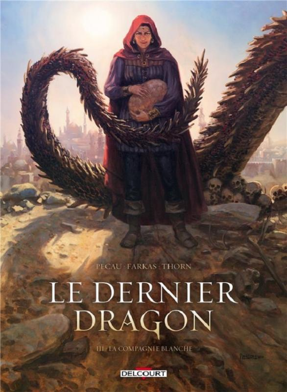Le Dernier dragon T3 : La compagnie blanche (0), bd chez Delcourt de Pécau, Farkas, Thorn, Pinson, Blanchard