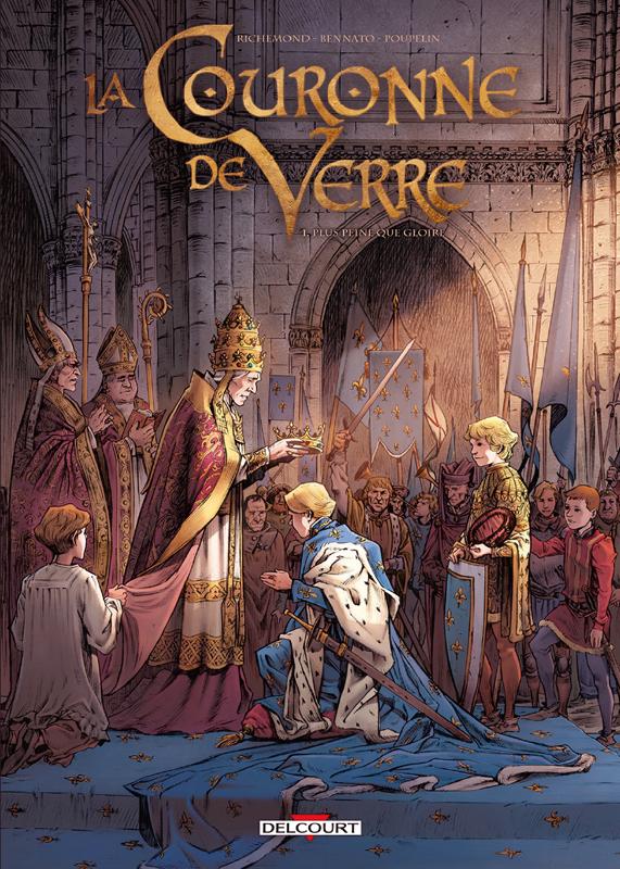 La Couronne de verre T1 : Plus peine que gloire (0), bd chez Delcourt de Richemond, Bennato, Poupelin