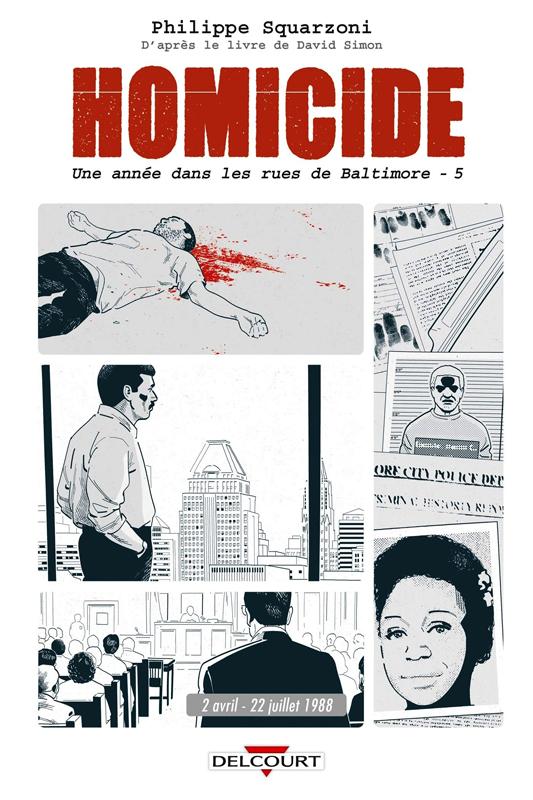 Homicide, une année dans les rues de Baltimore T5 :  22 juillet - 31 décembre 1988 (0), bd chez Delcourt de Squarzoni, Madd, Drac