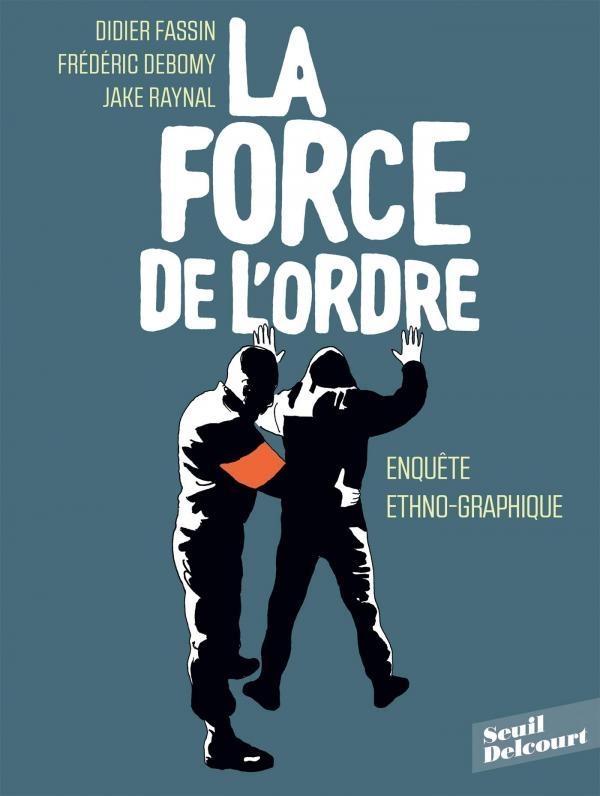 La Force de l'ordre, bd chez Delcourt de Debomy, Fassin, Raynal