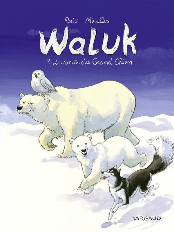 Waluk T2 : La Route du Grand Chien (0), bd chez Dargaud de Ruiz, Miralles