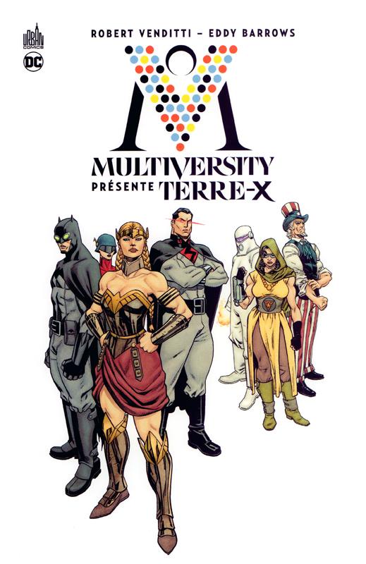 Multiversity présente : Terre X, comics chez Urban Comics de Venditti, Eddy Barrows, Redondo, Herbert, Lucas, Fairbairn, Hawthorne