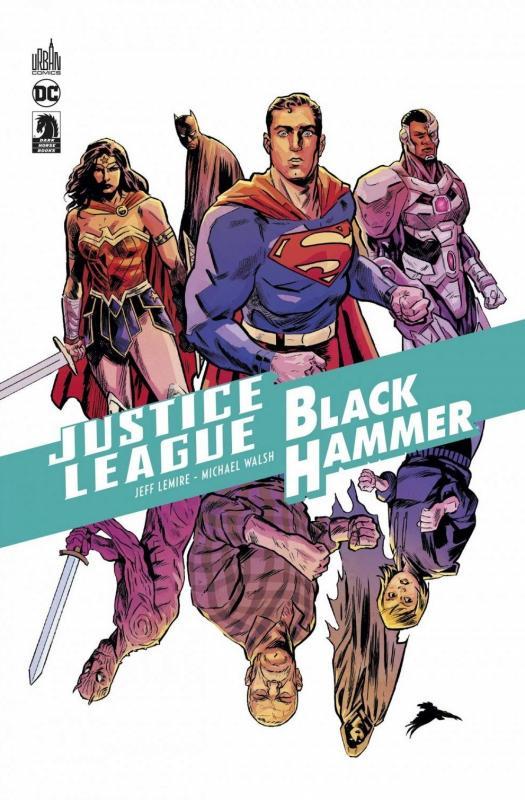 Justice League/ Black Hammer, comics chez Urban Comics de Lemire, Walsh