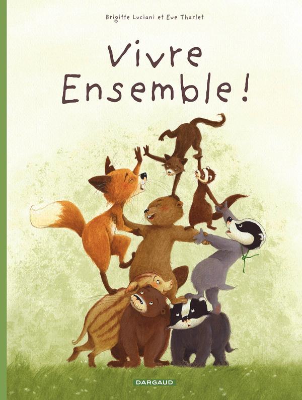 La Famille Blaireau Renard présente... T3 : Vivre ensemble ! (0), bd chez Dargaud de Luciani, Tharlet