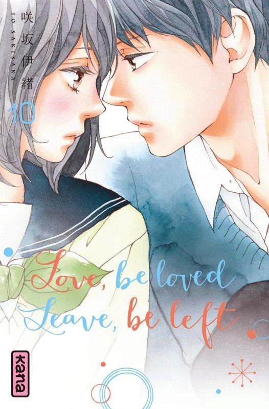 Love,Be Loved Leave,Be Left T10, manga chez Kana de Sakisaka