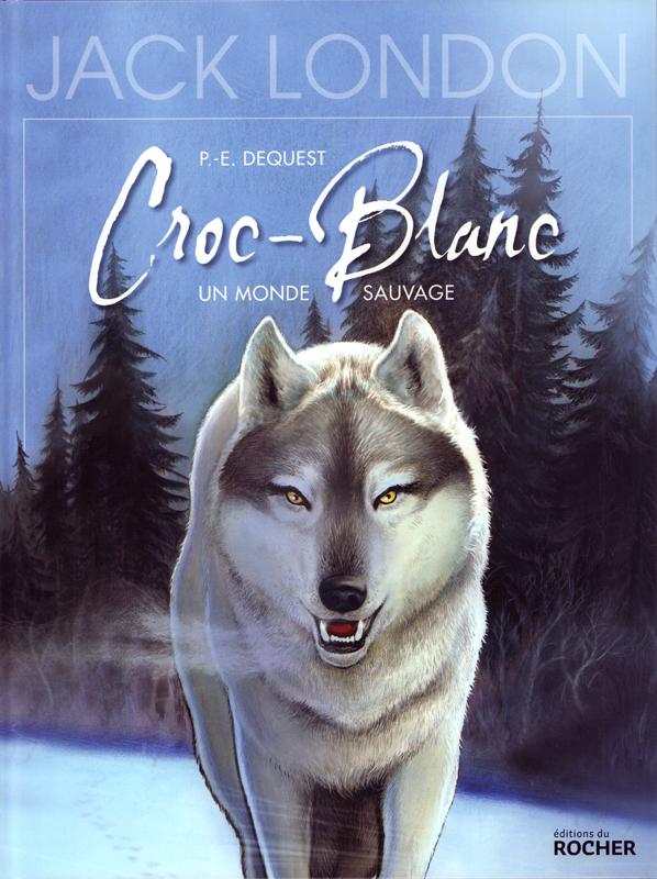 Croc-Blanc, bd chez Editions du Rocher de Dequest
