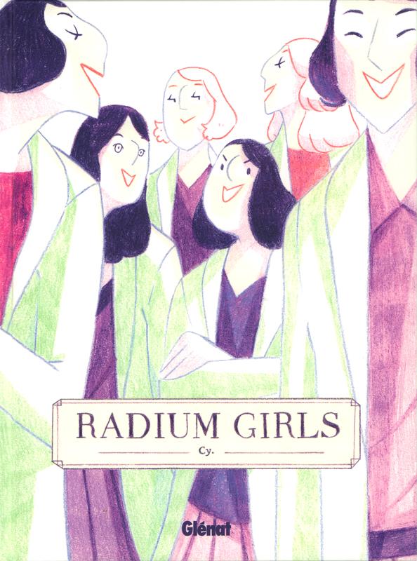 Radium girls, bd chez Glénat de Cy