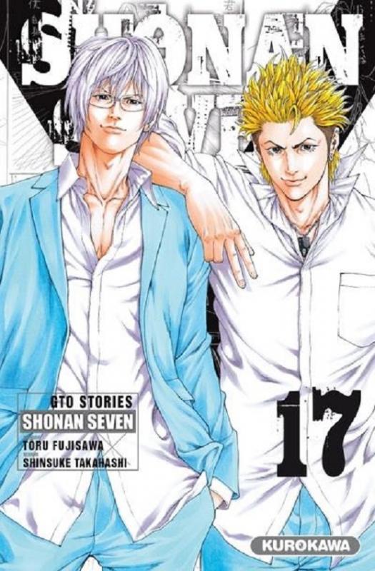 Shonan Seven - GTO Stories T17, manga chez Kurokawa de Fujisawa, Takahashi