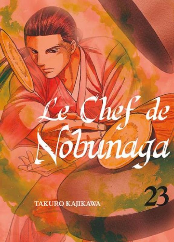 Le chef de Nobunaga T23, manga chez Komikku éditions de Kajikawa