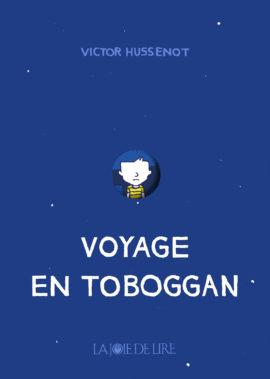 Voyage en Toboggan, bd chez La joie de lire de Hussenot