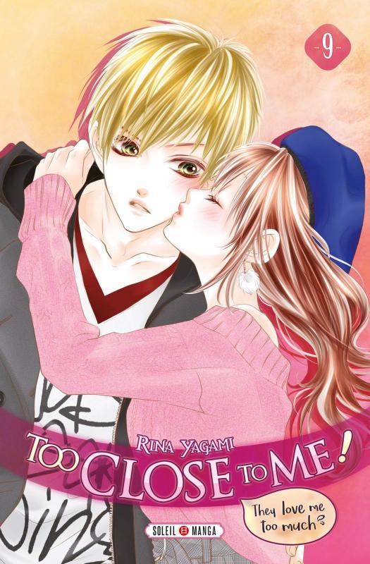 Too close to me T9, manga chez Soleil de Yagami