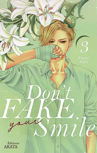 Don't fake your smile T3, manga chez Akata de Aoki