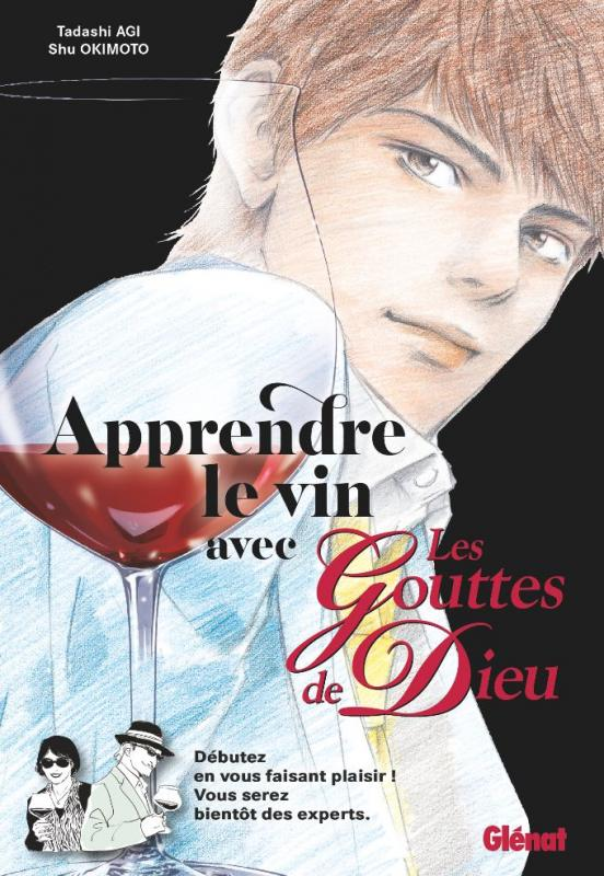 Apprendre le vin avec les Gouttes de dieu, manga chez Glénat de Agi, Okimoto