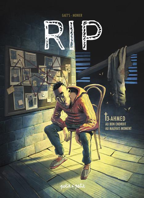 RIP T3 : Ahmed – Au bon endroit au mauvais moment (0), bd chez Petit à petit de Gaët's, Monier