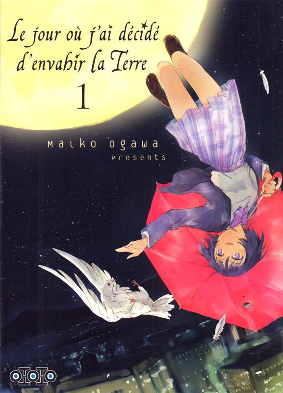Le jour où j'ai décidé d'envahir la Terre T1, manga chez Ototo de Ogawa