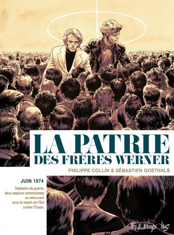 La Patrie des frères Werner, bd chez Futuropolis de Collin, Goethals