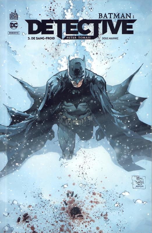 Batman : detective T3 : De sang-froid (0), comics chez Urban Comics de Tomasi, Taylor, Mahnke, Blanco, Duce, Luis, Kalisz, Guerrero, Baron, Daniel