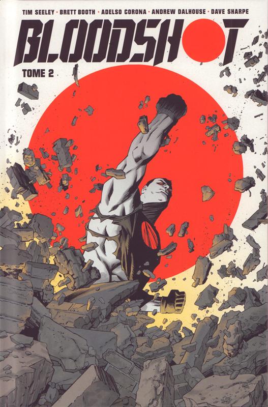 Bloodshot T2, comics chez Bliss Comics de Rahal, Seeley, Booth, Evans, Corona, Dalhouse, Shalvey, Kano