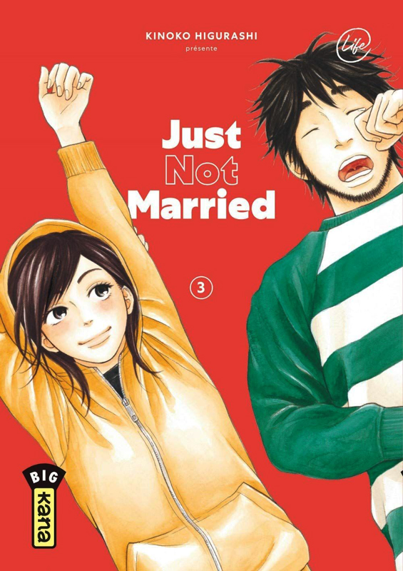 Just not married T3, manga chez Kana de Higurashi