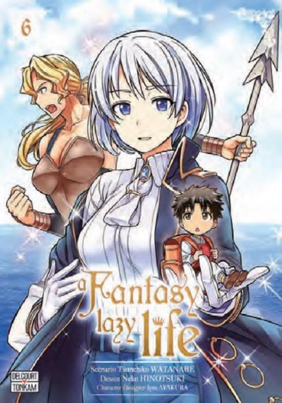 A fantasy lazy life  T6, manga chez Delcourt Tonkam de Watanabe, Hinotsuki, Ayakura