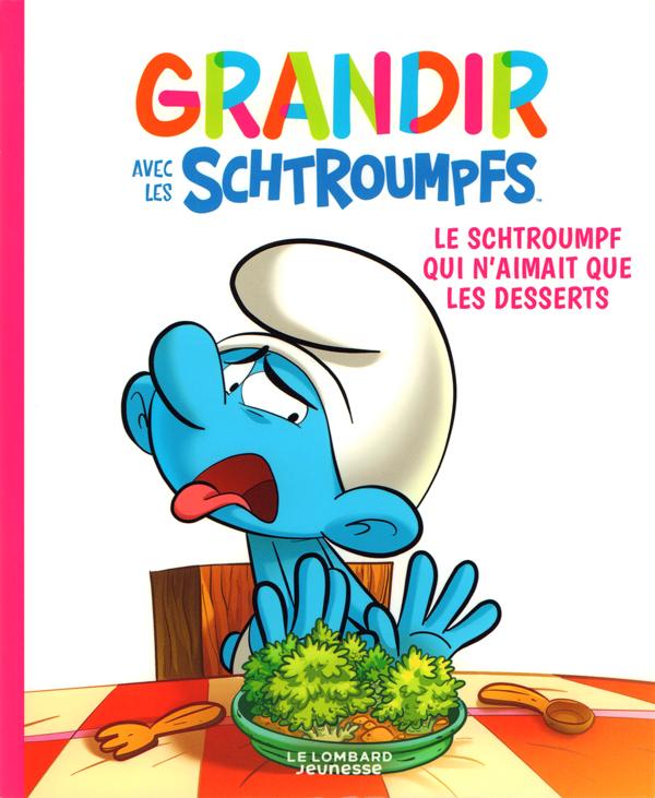 Grandir avec les Schtroumpfs T3 : Le schtroumpf qui n'aimait que les desserts (0), bd chez Le Lombard de Falzar, Culliford, Dalena, Maddaleni