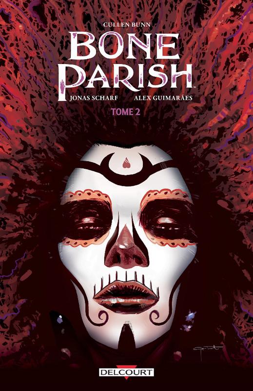 Bone Parish T2, comics chez Delcourt de Bunn, Scharf, Guimaraes