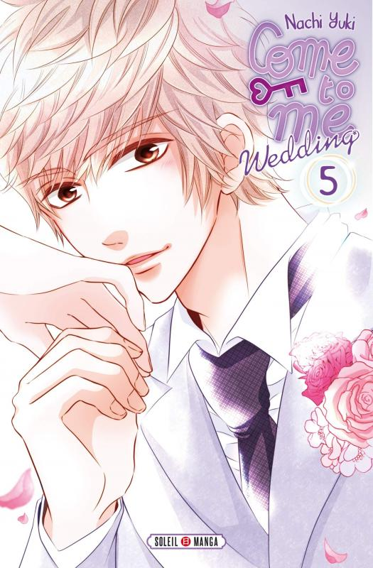 Come to me Wedding T5, manga chez Soleil de Nachi