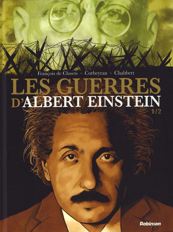 Les Guerres d'Albert Einstein T1, bd chez Robinson de de Closets, Corbeyran, Chabbert, Marquebreucq
