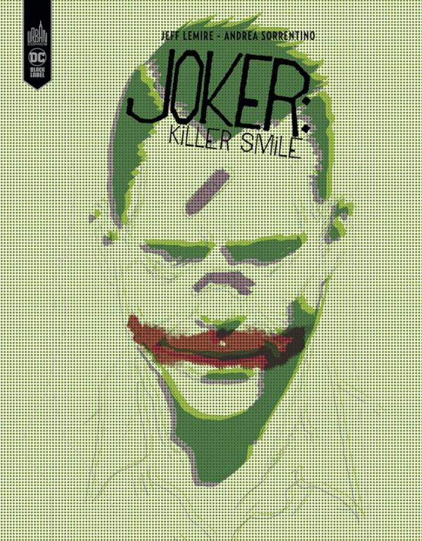 Joker Killer Smile, comics chez Urban Comics de Lemire, Sorrentino, Bellaire