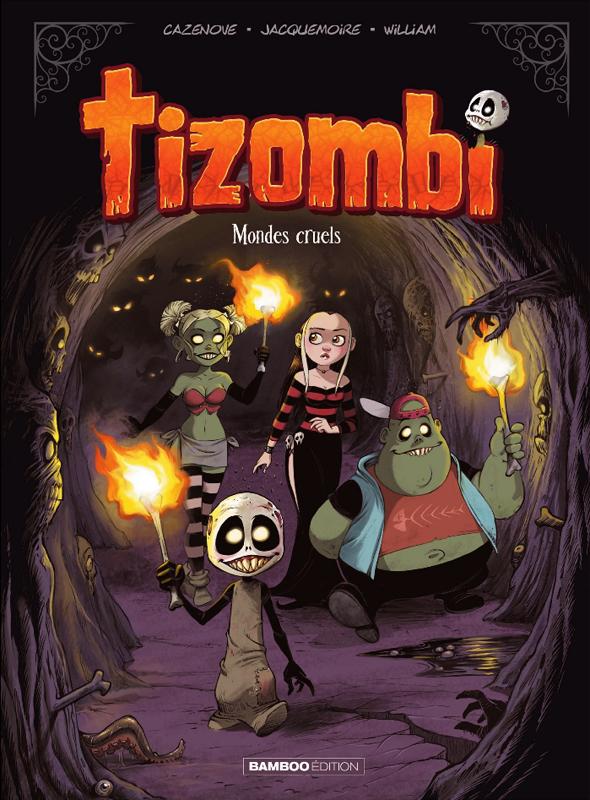 Tizombi T4 : Mondes cruels (0), bd chez Bamboo de Cazenove, William, Jacquemoire