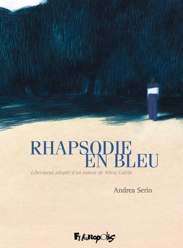 Rhapsodie en bleu, bd chez Futuropolis de Serio