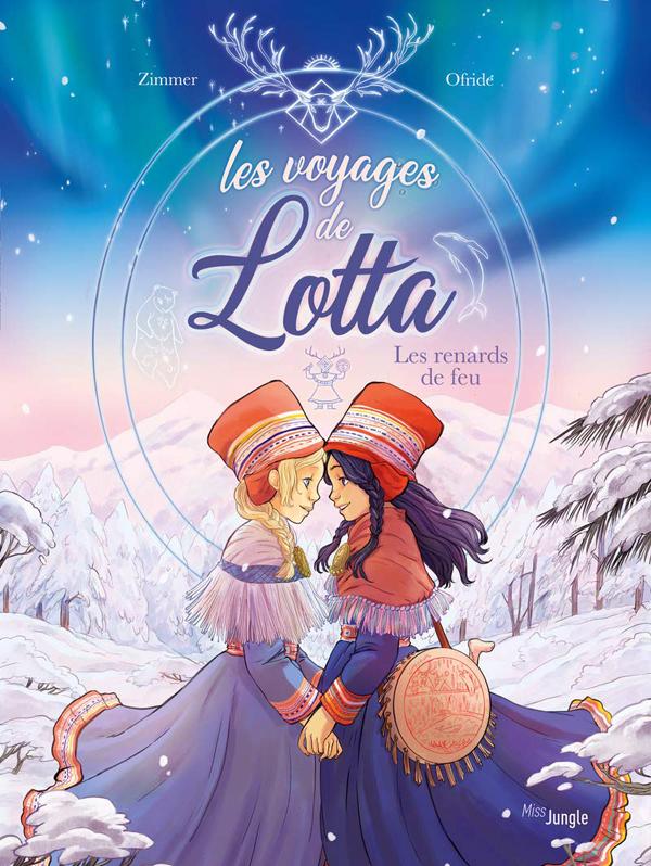 Le Voyage de Lotta T1 : Les renards de feu (0), bd chez Jungle de Zimmer, Ofride