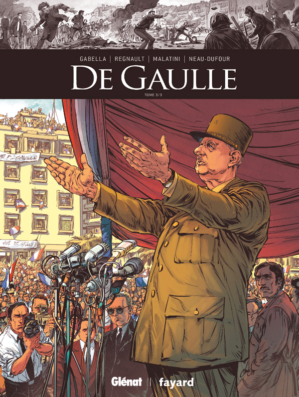 De Gaulle T3, bd chez Glénat de Gabella, Malatini, Régnault, Arancia, Hamilton
