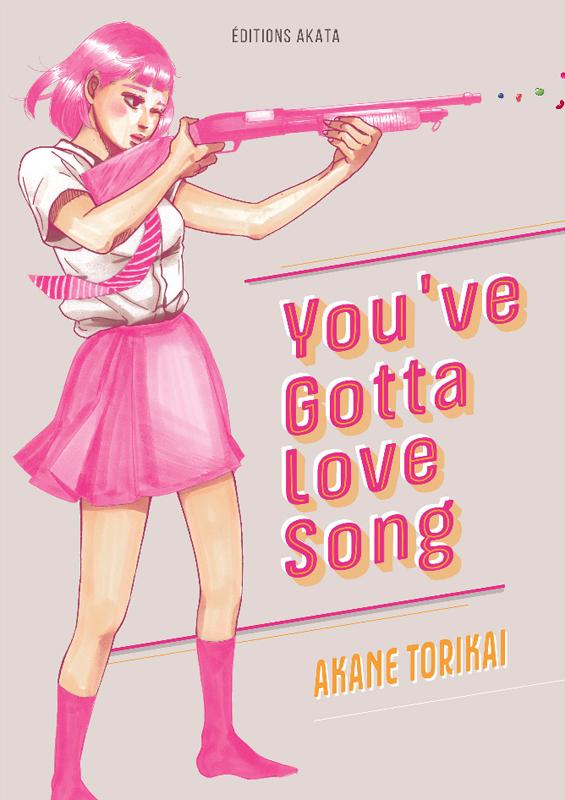 You've gotta love song, manga chez Akata de Torikai