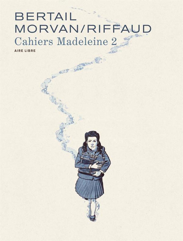 Cahiers Madeleine T2, bd chez Dupuis de Morvan, Bertail