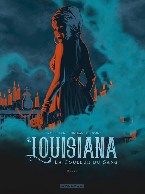 Louisiana, la couleur du sang T2, bd chez Dargaud de Chrétien, Toussaint