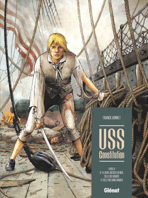 USS Constitution T2 : Il y a deux justices en mer, celle des gradés et celle des sans-grades (0), bd chez Glénat de Bonnet