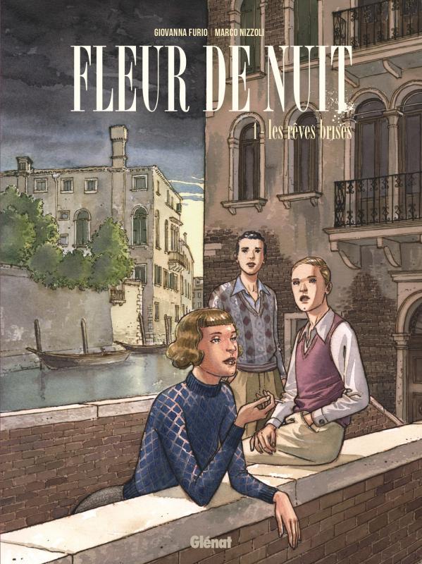 Fleur de Nuit T1 : Les Rêves brisés (0), bd chez Glénat de Furio, Nizzoli