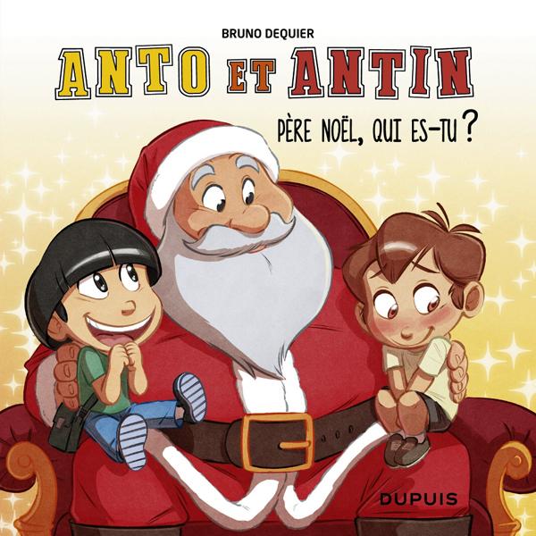 Anto et Antin T2 : Père Noël, qui es-tu ? (0), bd chez Dupuis de Dequier