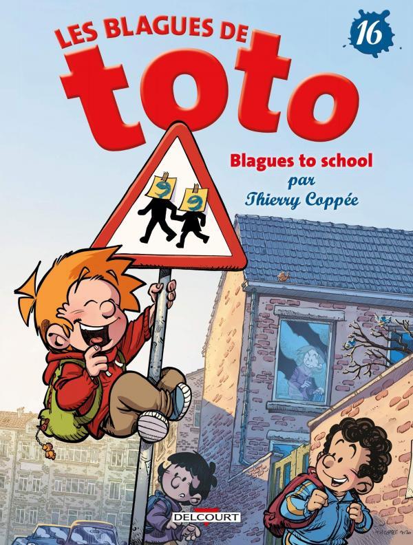 Les blagues de Toto T16 : Blagues to school (0), bd chez Delcourt de Coppée, Lorien